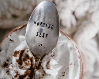 Morning Sexy - Hand Stamped Vintage Coffee Spoon for your Coffee Lovin' Lover