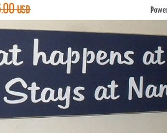 ON SALE TODAY What happens at Nana's Stays at Nana's Wooden Sign  Mother's Day Gift