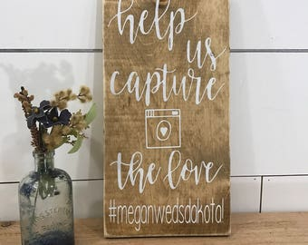Wedding Hashtag Sign - Wood Wedding Hashtag Sign - Help Us Capture the Love Wood Wedding Sign - Wedding Reception Sign - Rustic Wood Sign