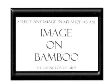 Bamboo Wall Art-Wood Panel Art-Wood Print-Photo Mounted on Wood-Fine Art Photography-Horizontal Wood Art-Vertical Wood Art-Select your image