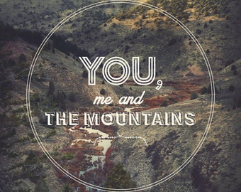 You, Me and the Mountains Print