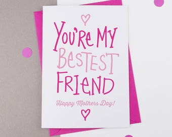 You're my besets friend Mother's Day Card, Mothersday Card, Card for Mum, card for Mom