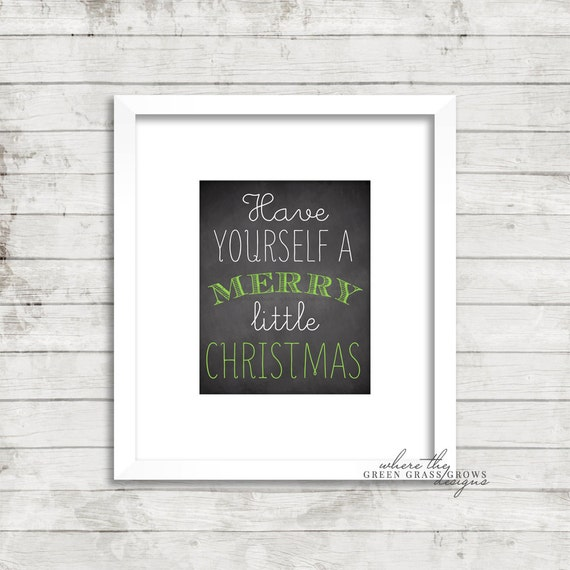 Have Yourself a Merry Little Christmas 8x10 Digital Print, Chalkboard Print, Digital Wall Art, Merry Christmas Art, Christmas Wall Art