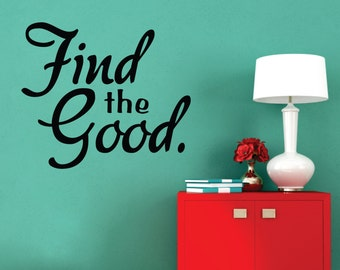 Vinyl Wall Decal - Find the Good