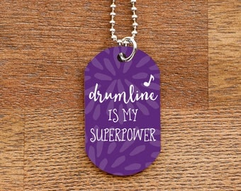 Drumline is my Superpower Dog Tag Necklace for Band Geeks