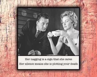 Magnet - Her nagging is a sign that she cares. Her silence means she is plotting your death - Relationship Partner Anniversary Gift
