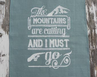 The Mountains Are Calling and I Must Go Tea Towel Hand Stenciled 25L X 19W Blue with White Stencil