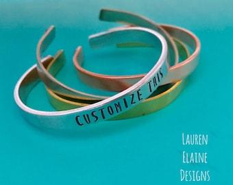 Custom Hand Stamped Cuff Bracelet- Aluminum, Sterling Silver, Copper or Brass