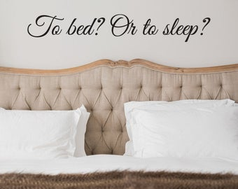 To bed or to sleep - wall decal
