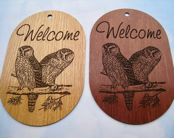 Wooden Laser Engraved Welcome Sign your choice of Light Wood Double Owl or Dark Wood Double Owl