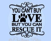 DIY You Can't Buy Love But You Can Rescue It Vinyl Decal ~ Glass Block ~ Car Decal ~ Mirror ~ Ceramic Tile ~ Computer