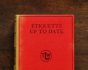 1930s book Etiquette Up-to-Date by Constance Burleigh