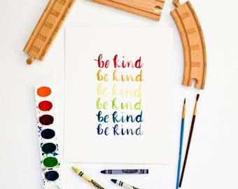 Be Kind Print, Watercolor Nursery Art, Classroom Print, Teach Kindness Print, Play Room Art, Kids Decor, Rainbow Decor, Children's Room Art