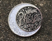 Nothing Phases Me Enamel Pin // Moon Lapel Pin // Moon Phase Badge
