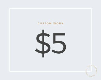 5 Dollars Custom Work Listing