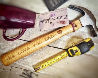 We Love You Dad - Engraved Wooden Handled Claw Hammer - 33cm - The Perfect Manly Gift