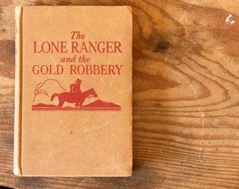 Vintage The Lone Ranger Book Gold Robbery 1939 Fran Striker Radio Series Horses Wild West Heroes
