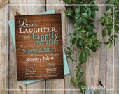 Printable Rehearsal Dinner Invitation - Rustic Wood Invitation -  Love, Laughter, Happily Ever After Rehearsal - Turquoise Invitation