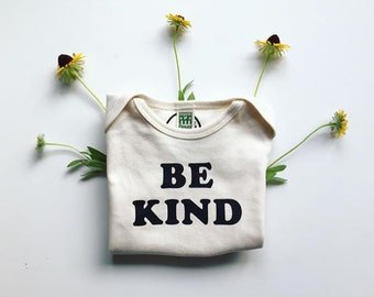 BE KIND  - Kindness One-piece - Be Kind - Baby Romper - Organic and Cotton Colors - White Ink