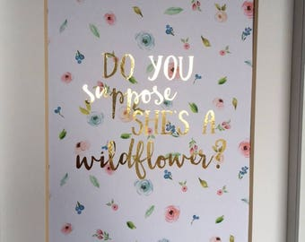 Real Gold Foil Print Do You Suppose She's A Wildflower Alice in Wonderland Nursery Wall Art Gold Nursery Print Pink and Gold Wall Decor 8x10
