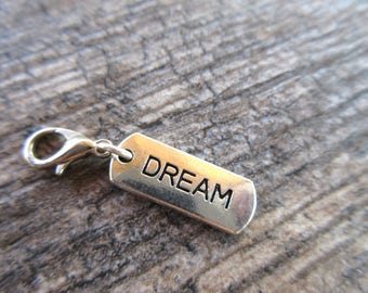 DREAM Clip-On Charm Tibetan Silver with lobster clasp--zipper pull, charm bracelets, key chain charm, purse bag charm, inspirational word