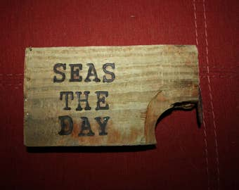 "Handmade Driftwood Wood Burned Sign, Reads ""Seas The Day"" Beach Art, Home Decor, Cottage chic, Cottage, Beach House, Ready to Hang"