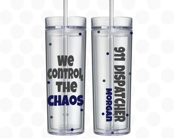 911 dispatcher - 911 dispatcher gifts - Dispatcher gifts -  we control the choas 16oz skinny tumbler