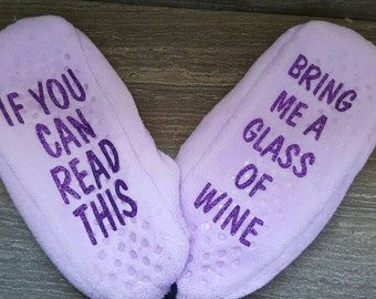 If you can read this bring me a glass of wine comfy slippers. Size xl/11