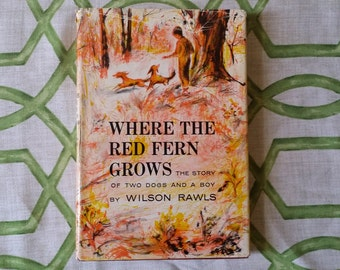 Where the Red Fern Grows the story of two dogs and a boy by Wilson Rawls 1961, signed by Wilson Rawls