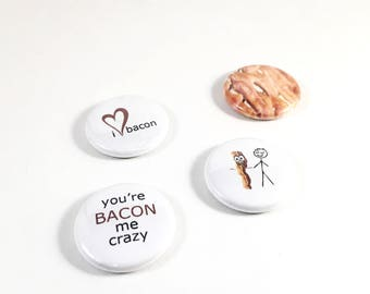 "BACON lovers magnets - 1"" button magnets"