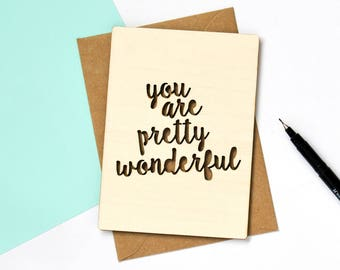 You Are Pretty Wonderful Wooden Greetings Card - Valentines Card - Fifth Wedding Anniversary Card - Card for girlfriend