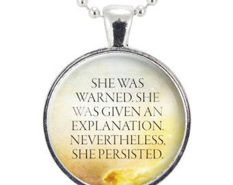 Feminist Quote Necklace, Nevertheless, She Persisted Pendant, Gender Equality Feminism Jewelry (2523S25MMBC)
