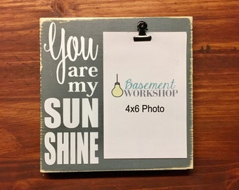 You are my sunshine photo block - wood picture frame - photo clip - photo display - customizable