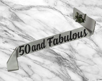 50 and Fabulous - 50th Birthday - 50th Birthday Sash - 50th Party Sash - Satin Glitter Sash
