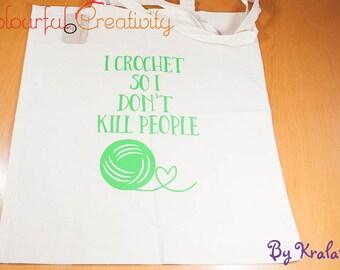 Tote bag - I crochet so I don't kill people