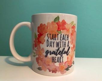 Start Each Day with a Grateful Heart Mug - Inspirational Coffee Mug - Grateful Coffee Mug - Stocking Stuffer - Inspirational Coffee Mug