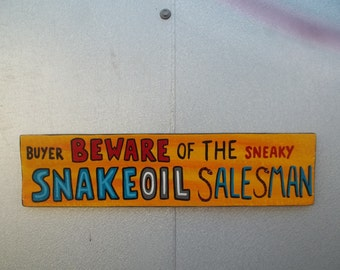 Beware SNAKEOIL Salesman Crook Robber Car Salesman Lawyer Kirby Vacuum Sign FREE Shipping...Outsider Folk Art by ROXANEJ