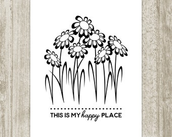 This Is My Happy Place Printable, Happy Place Poster, Black White Home Wall Decor, Flower Art Gratitude Quote Wall Art 8x10 Instant Download