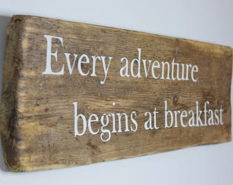 Kitchen Wooden Wall Sign Quote | Adventure | Breakfast | Rustic | Waxed | Handmade | Yorkshire