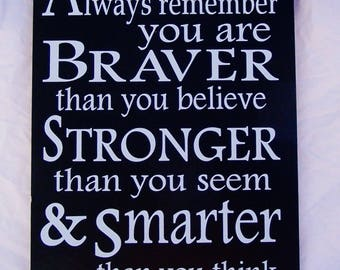 Always Remember You Are Braver Stronger and Smarter than you think Winnie The Pooh Sign, Wood sogn, Disney decor