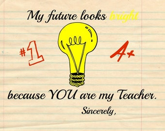 Instant Download / Teacher Gift Printable / My Future Looks Bright / Light Bulb Printable / 8x10 Printable / Printable Gift