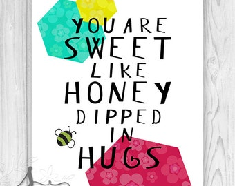 Sweet Like Honey Dipped in hugs Nursery wall art print, Sweet like honey print, Wall art Decor, Nursery decor, Playroom art kids wall decor