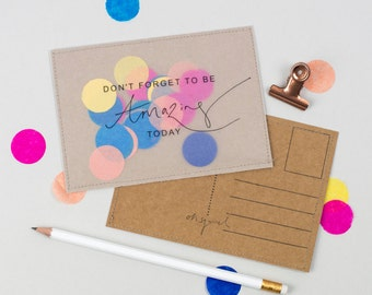Don't Forget to be Amazing Today - Handmade Jolly Confetti Stitched Postcard / Print