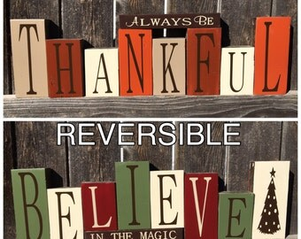 SALE--REVERSIBLE Christmas & Thanksgiving wood blocks--Believe in the magic reverses with Always be Thankful