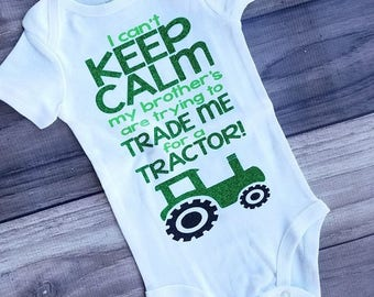 I can't keep calm; brother's are trying to sell me for a tractor!