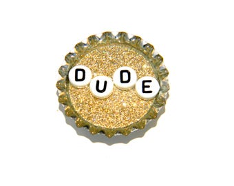 NEW Bottle Cap Magnet - Dude - Single Magnet