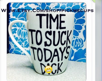 mature Time to Suck Today's D*ck Coffee Cup - Case of the Mondays - Coffee Mug - Funny Coffee Cup- gifts for him- hilarious gifts for him
