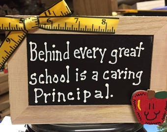 Teacher Gifts  2722D  Behind every great school is a caring Prinicipal  Supply Wood Box