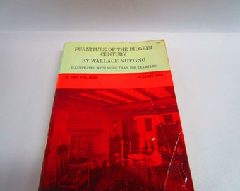 Furniture of the Pilgrim Century By Wallace Nutting II