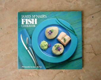 James McNair's Fish Cookbook, James McNair Cook Book, 1991 Vintage Cook Book